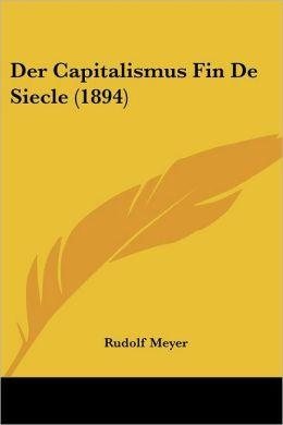 Der Capitalismus Fin De Siecle (1894)