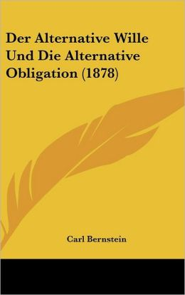 Der Alternative Wille Und Die Alternative Obligation (1878)