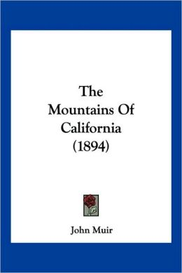 The Mountains of California (1894)