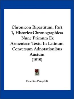 Chronicon Bipartitum, Part 1, Historico-Chronographica