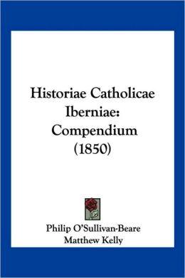 Historiae Catholicae Iberniae: Compendium (1850)