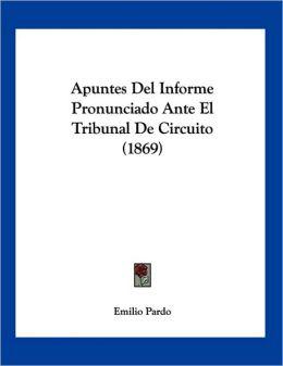 Apuntes Del Informe Pronunciado Ante el Tribunal de Circuito