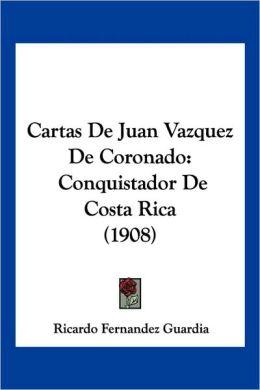 Cartas De Juan Vazquez De Coronado