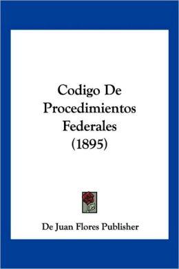 Codigo De Procedimientos Federales (1895)