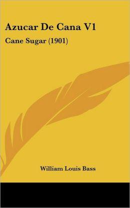 Azucar De Cana V1: Cane Sugar (1901)