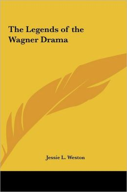 The Legends Of The Wagner Drama