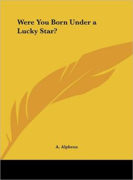 Were You Born Under a Lucky Star?