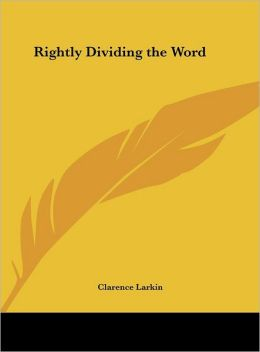 Rightly Dividing the Word