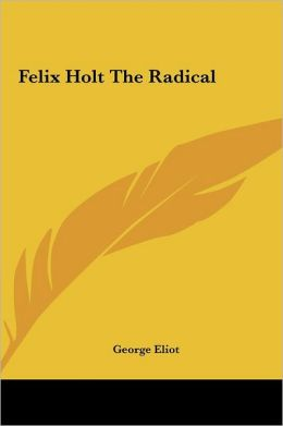 Felix Holt the Radical