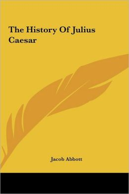 The History Of Julius Caesar