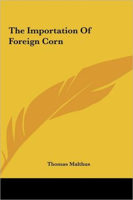 The Importation of Foreign Corn