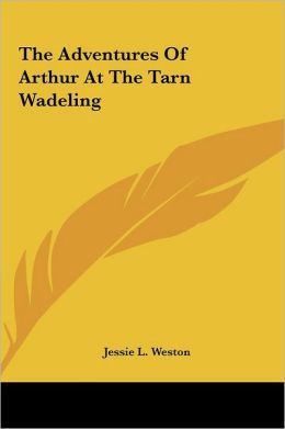 The Adventures of Arthur at the Tarn Wadeling