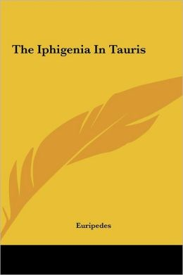 The Iphigenia in Tauris