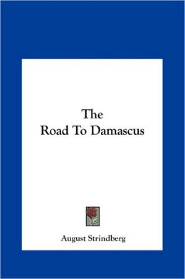 The Road to Damascus the Road to Damascus