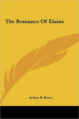 The Romance of Elaine the Romance of Elaine