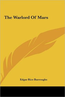The Warlord of Mars the Warlord of Mars