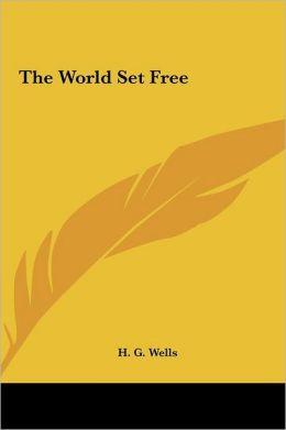 The World Set Free the World Set Free