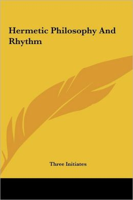 Hermetic Philosophy And Rhythm