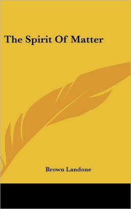 The Spirit Of Matter