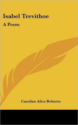 Isabel Trevithoe: A Poem