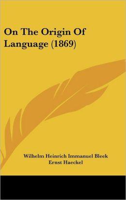 On the Origin of Language (1869)