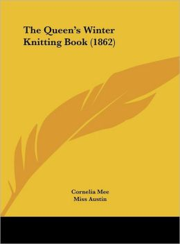 The Queen's Winter Knitting Book (1862)