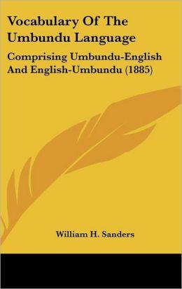 Vocabulary of the Umbundu Language: Comprising Umbundu-English and English-Umbundu (1885)