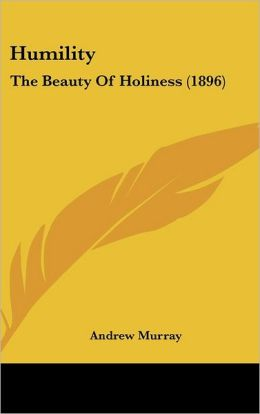 Humility: The Beauty of Holiness (1896)