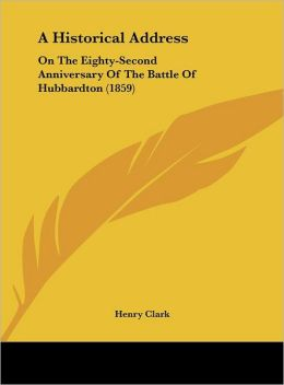 A Historical Address: On the Eighty-Second Anniversary of the Battle of Hubbardton (1859)
