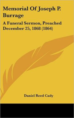 Memorial of Joseph P. Burrage: A Funeral Sermon, Preached December 25, 1868 (1864)