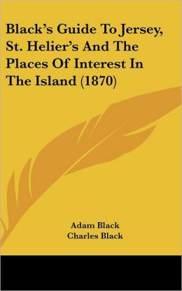 Black's Guide to Jersey, St. Helier's and the Places of Interest in the Island (1870)