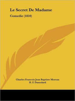 Le Secret De Madame: Comedie (1810)