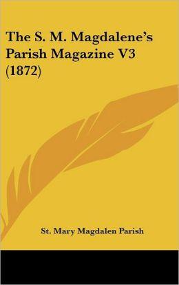 The S. M. Magdalene's Parish Magazine V3 (1872)