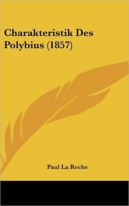 Charakteristik Des Polybius (1857)