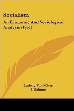 Socialism: An Economic And Sociological Analysis (1951)