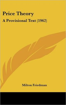 Price Theory: A Provisional Text (1962)