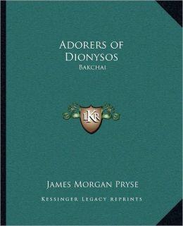 Adorers Of Dionysos