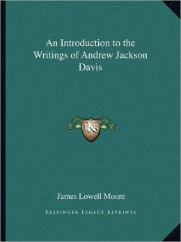 An Introduction to the Writings of Andrew Jackson Davis