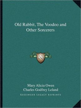 Old Rabbit, The Voodoo and Other Sorcerers