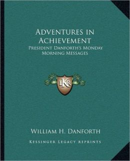 Adventures in Achievement: President Danforth's Monday Morning Messages