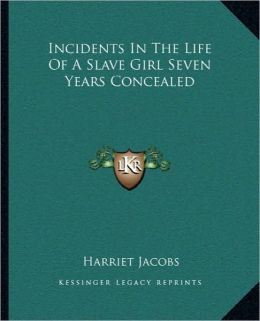 Incidents in the Life of a Slave Girl, Seven Years Concealed