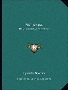 No Treason: The Constitution Of No Authority