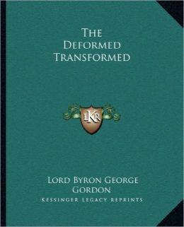 The Deformed Transformed