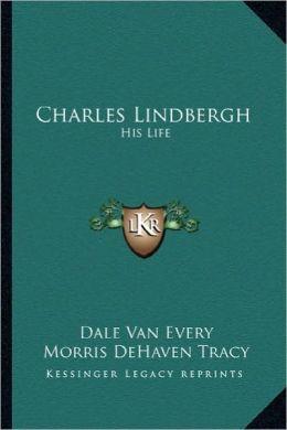 Charles Lindbergh: His Life