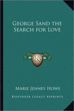 George Sand The Search For Love