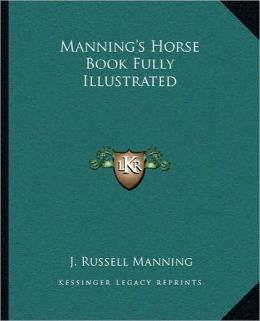 Manning's Horse Book Fully Illustrated