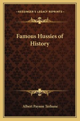 Famous Hussies Of History