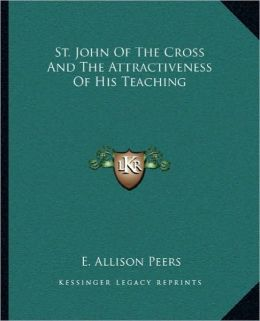 St. John Of The Cross And The Attractiveness Of His Teaching