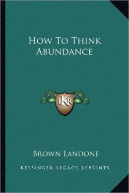How To Think Abundance