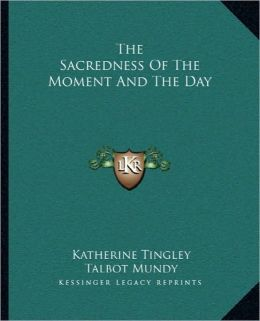 The Sacredness Of The Moment And The Day
